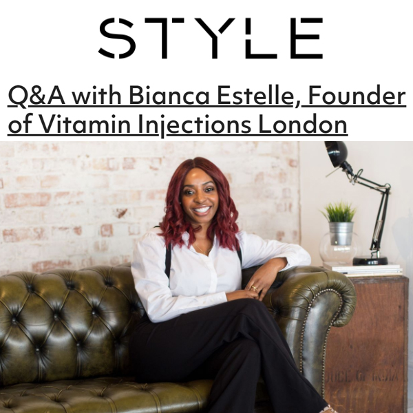 FEATURED IN Style Bham Online - Q&A with Bianca Estelle, Founder of Vitamin Injections London